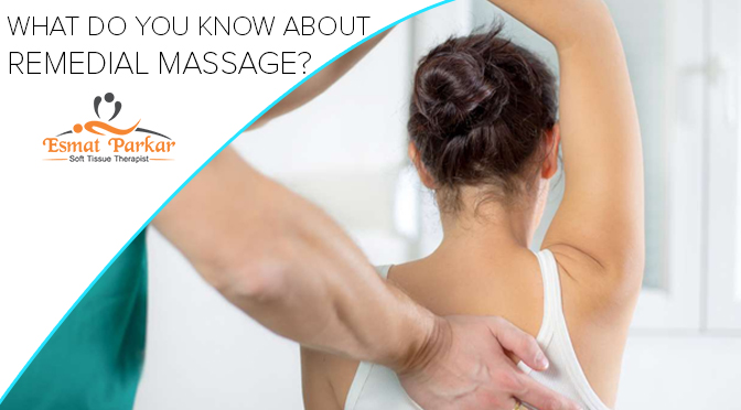WHAT DO YOU KNOW ABOUT REMEDIAL MASSAGE?