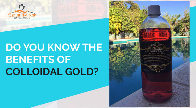 DO YOU KNOW THE BENEFITS OF COLLOIDAL  GOLD?